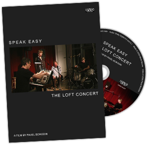 Speak Easy – The Loft Concert DVD